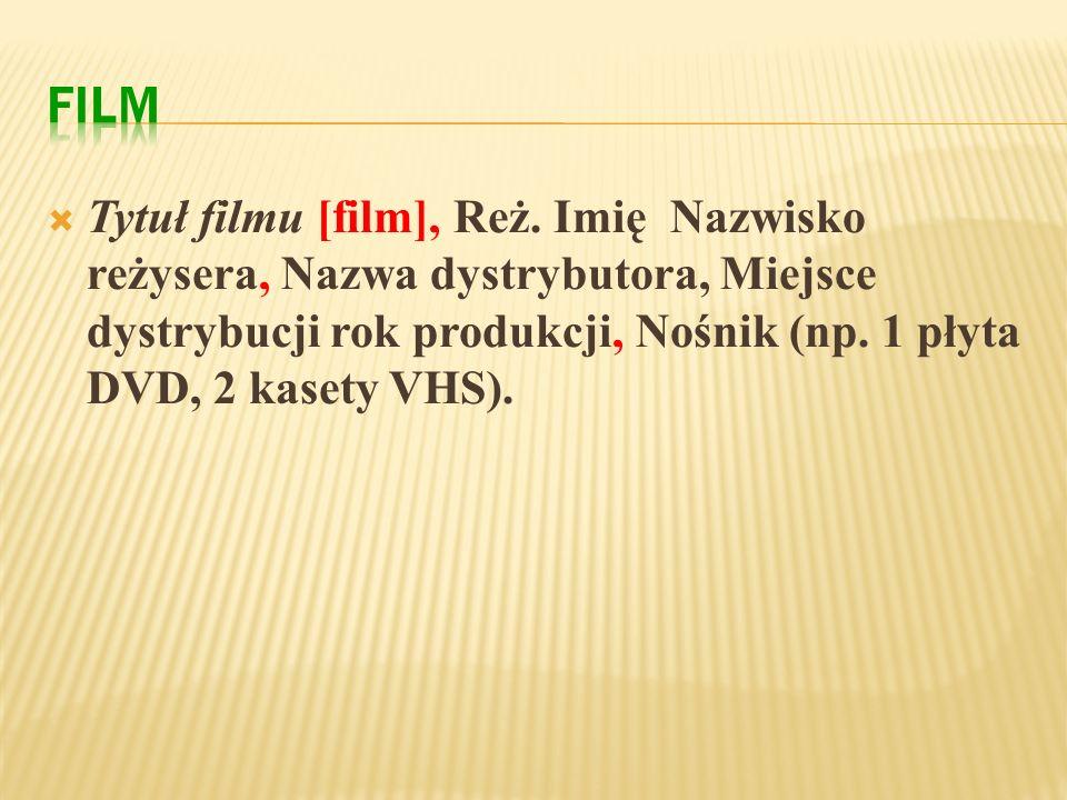 FILM Tytuł filmu [film], Reż.